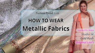 Fashion trend How to wear METALLIC FABRICS. Lockdown Disco Sophie Ellis Bextor, Studio 54. Levi's.