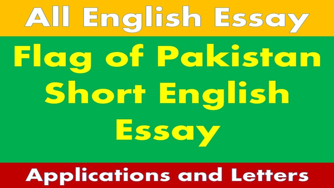 Flag Of Pakistan Short English Essay  Youtube Flag Of Pakistan Short English Essay