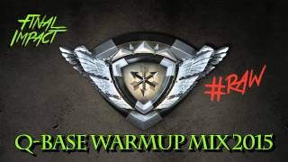 Q-Base 2015 Warmup Mixxed by Final Impact [Free Download]