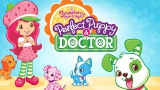 Strawberry Shortcake Perfect Puppy Doctor - Game App for Kids