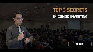 The Top 3 Secrets in Condo Investing (English)
