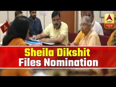 Sheila Dikshit files nomination from North-East Delhi constituency