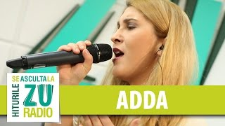 ADDA - Draga Inima (Live la Radio ZU)