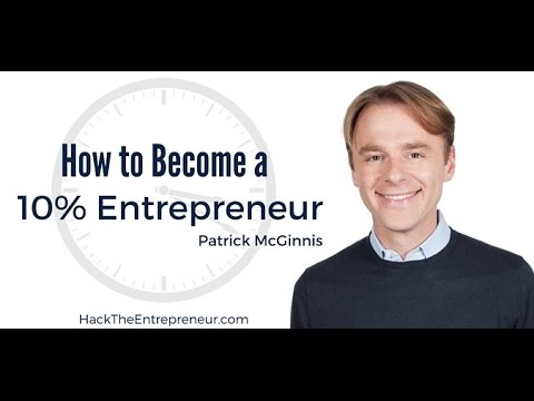 Ambition Today #15 Patrick McGinnis Tells You How To Be A 10% Entrepreneur And How He Coined The Mem
