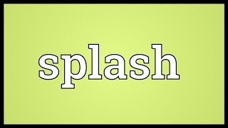 Splash Meaning