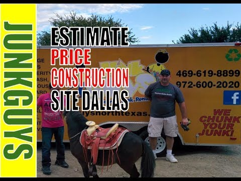 How to estimate a price for a construction clean out in Dallas TX  / dfwjunkguys.com