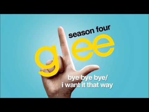 Bye Bye Bye / I Want It That Way - Glee [HD Full Studio]