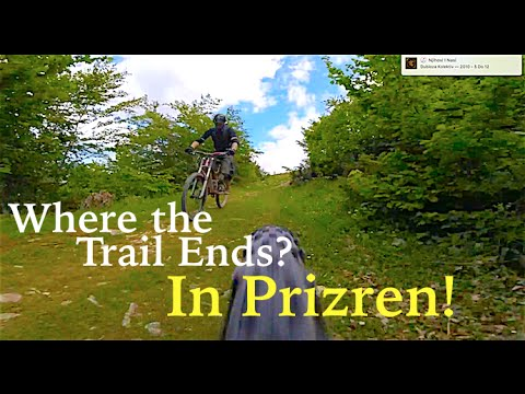 Where the Trail Ends? In Prizren!