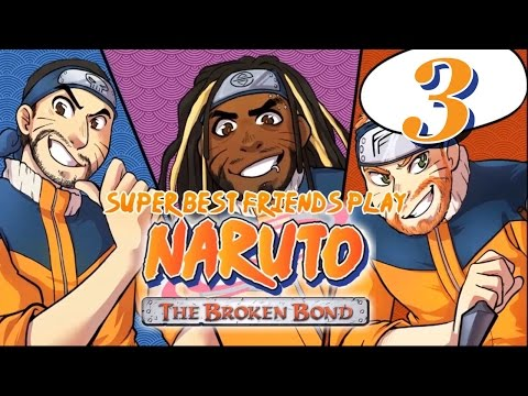 Best Friends Play Naruto: The Broken Bond (Part 3)