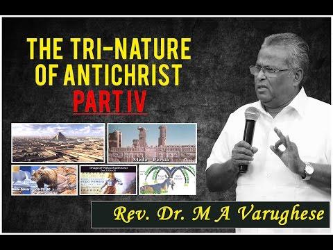 """ The Tri-Nature of Antichrist PART IV ""  Rev. Dr. M A Varughese || Sunday Service 7.8.2016"