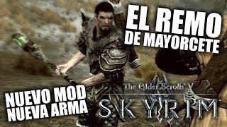 SKYRIM - NUEVO MOD: El Remo de Mayorcete