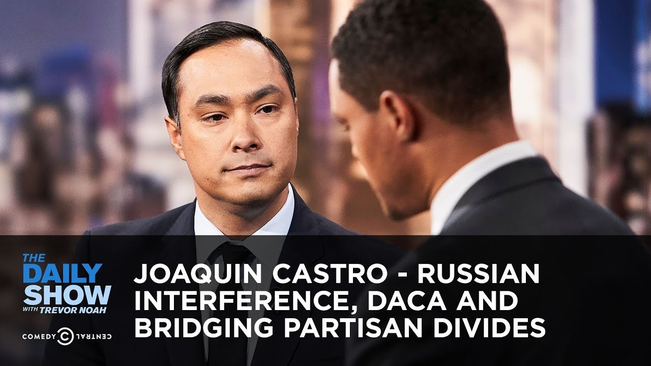 joaquin-castro-russian-interference-daca-and-bridging-partisan-divides-the-daily-show