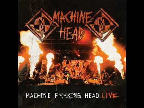 Machine Head - Who We Are (Machine F**king Head Live)