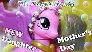 MLP The Perfect Family Season 5 Episode 1 Mother S Day A NEW FAMILY