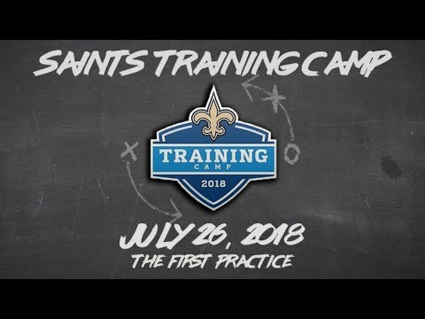 Saints 2018 Training Camp | Day 1 Recap Notes & Video | Football is Back!
