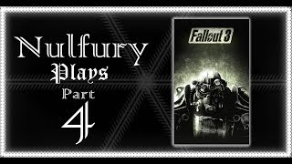Nulfury Plays - Fallout 3 Modded [Part 4]