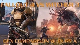 GFX Comparison - Fallout 4 vs Witcher 3 - Fury X