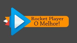 Rocket Player - O melhor player de música para seu Smartphone | Music Player