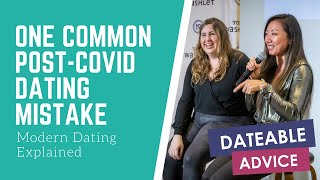 [DATING ADVICE] ONE COMMON MISTAKE IN POST-COVID DATING