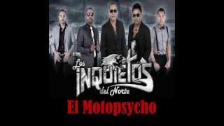 Los Inquietos DEl Norte - El Motopsycho - 2013