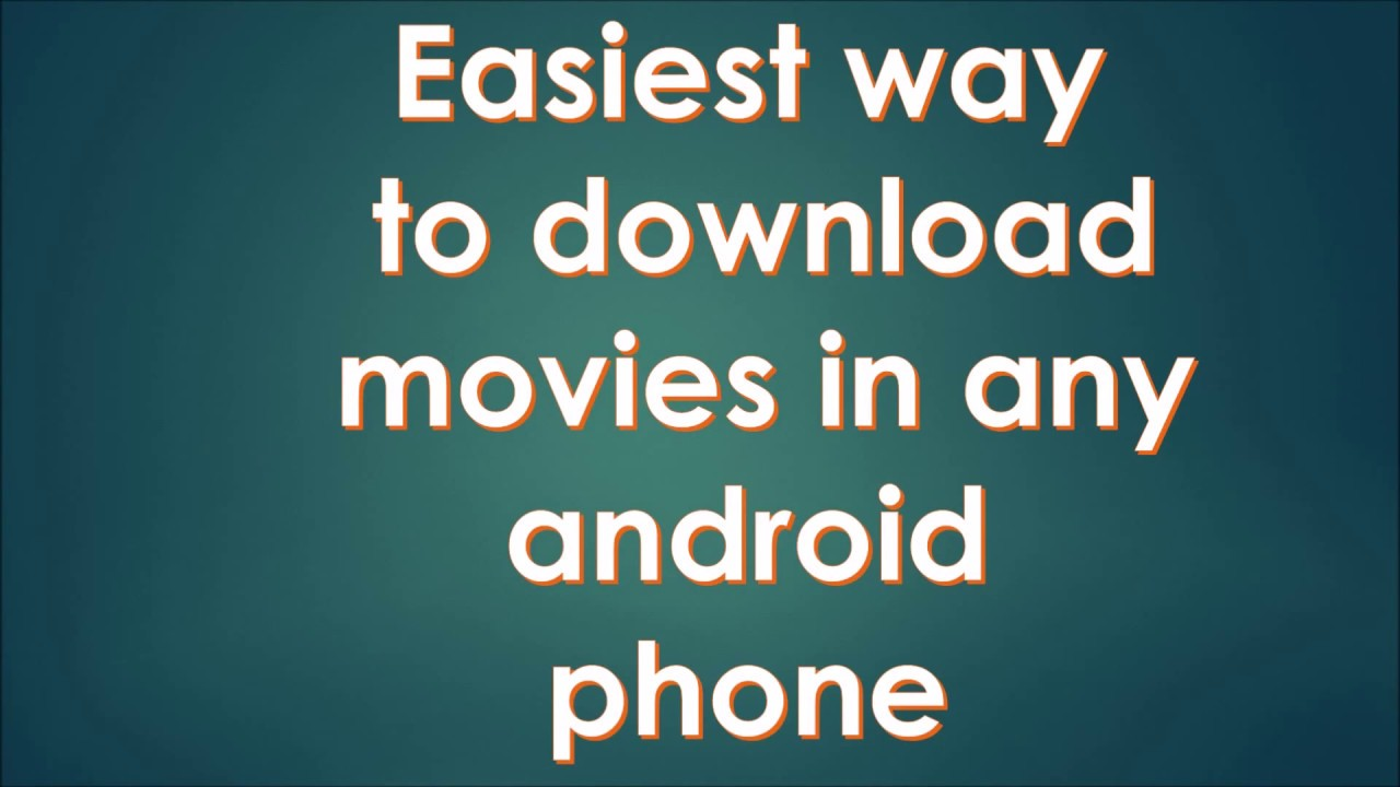 best way to download movies on android