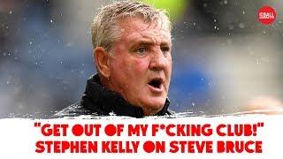 Stephen Kelly | Steve Bruce's rage, transfer stories & Spurs stories