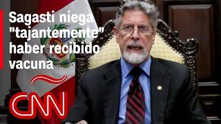Escándalo de vacunación en Perú: Sagasti niega