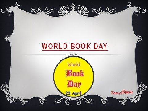 world book day an essay on world book copyright   world book day 23 an essay on world book copyright day in english language