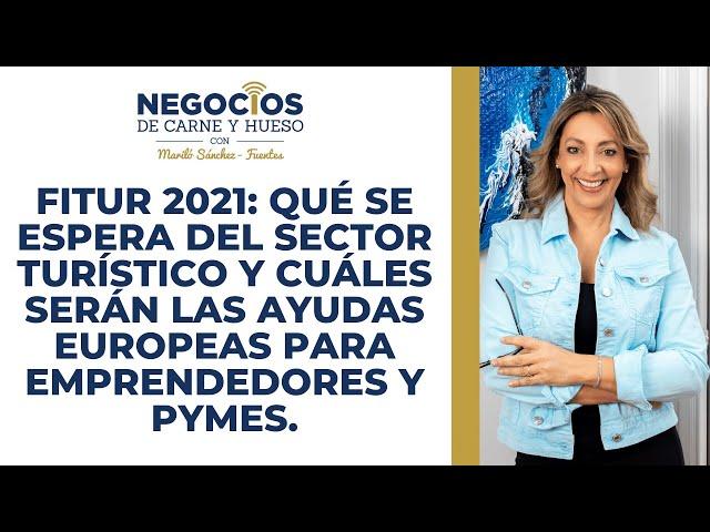 Fondos europeos en turismo para emprendedores y pymes. Todo sobre FITUR 2021