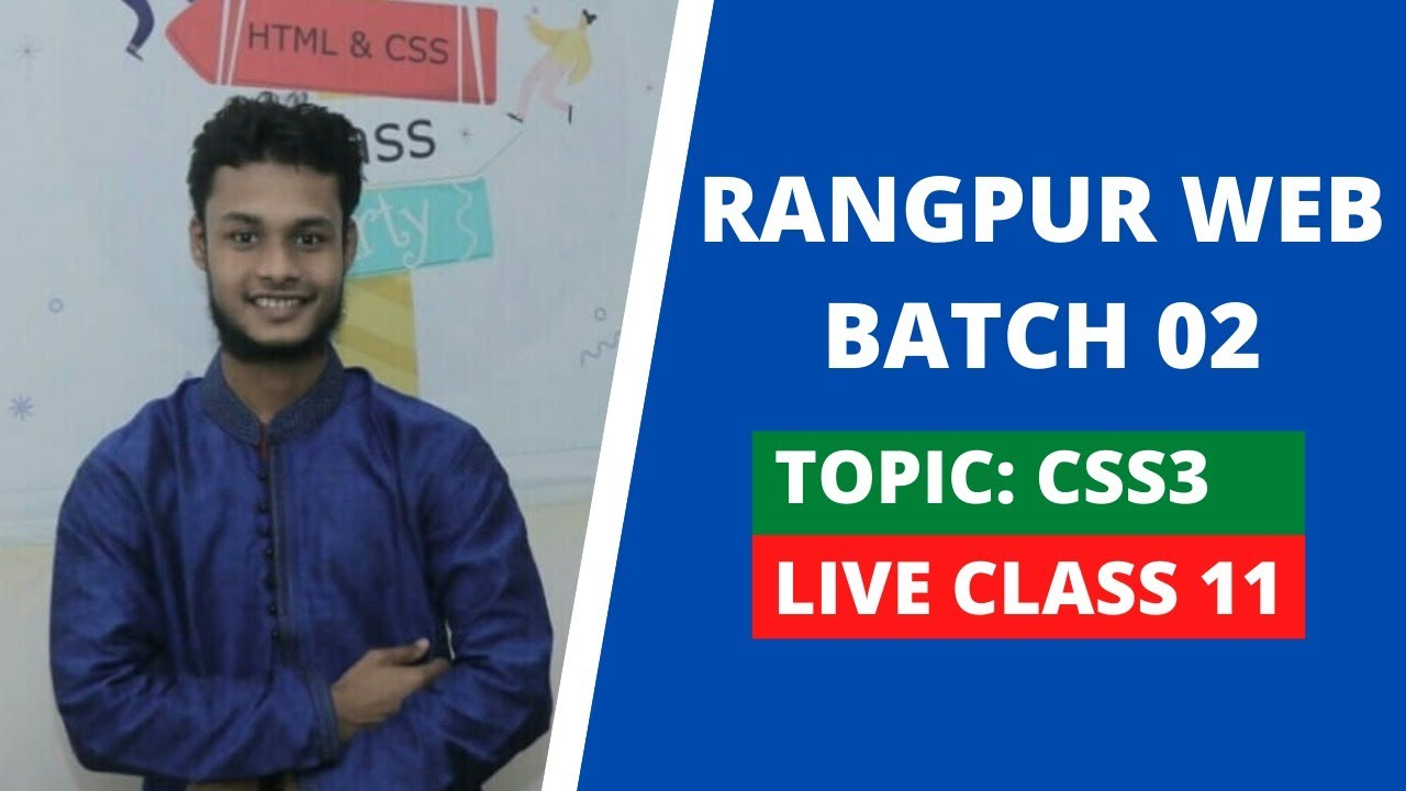 CSS3 Live Class 11 | Part 02 | Rangpur Web Batch 02 | Let's Come & Learn Esho Shiki