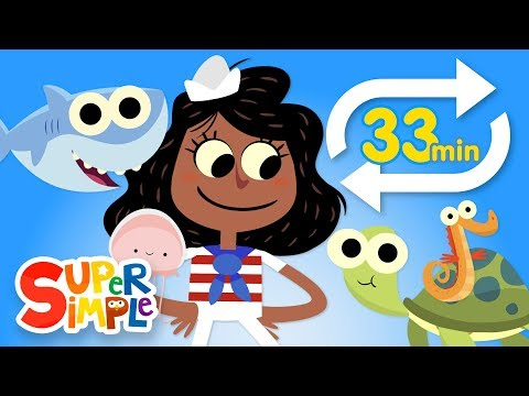 A Sailor Went to Sea (Extended Mix - 33 Mins!) | Kids Songs | Super Simple Songs