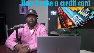 How To Use A Credit Card The Right Way And Never Be In Credit Card Debt Again