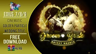 EDIUS 7 8 9 || GOLDEN CINEMATIC WEDDING TITLE PROJECT || LATEST PROJECT FREE DOWNLOAD