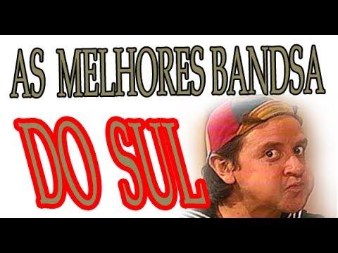 AS MELHORES BANDAS E MUSICAS DO  SUL