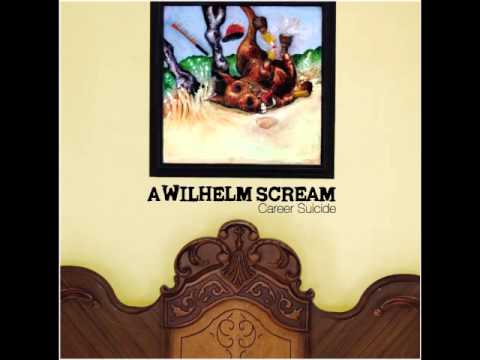 A Wilhelm Scream - Career Suicide (Full Album)