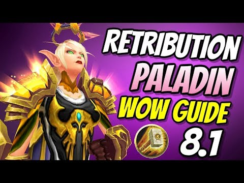 Retribution Paladin PvE Guide 8.1 | Talents & Rotation | World Of Warcraft Battle For Azeroth