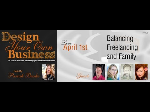 Design Your Own Business: Ep. 4: Working at Home, Balancing Freelance and Family
