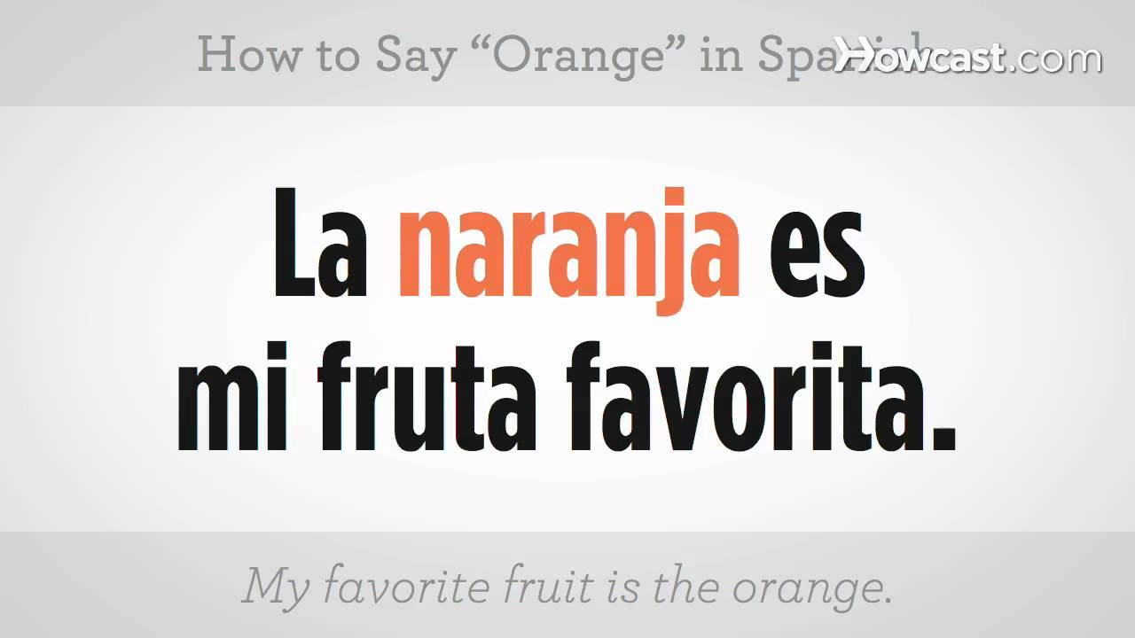 How To Say Orange Spanish Lessons Youtube