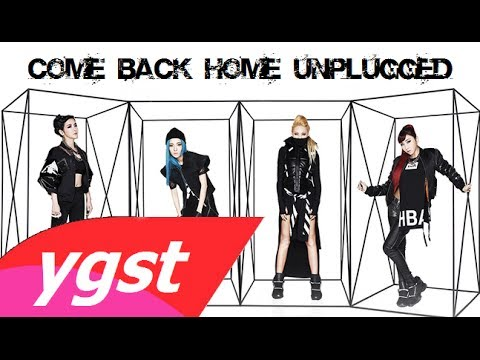 2NE1 - Come Back Home (Unplugged Ver) (Official Music Recorded)
