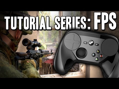 FPS First Person Shooter Guide / How To / Best Settings - Steam Controller Tutorial / Tip