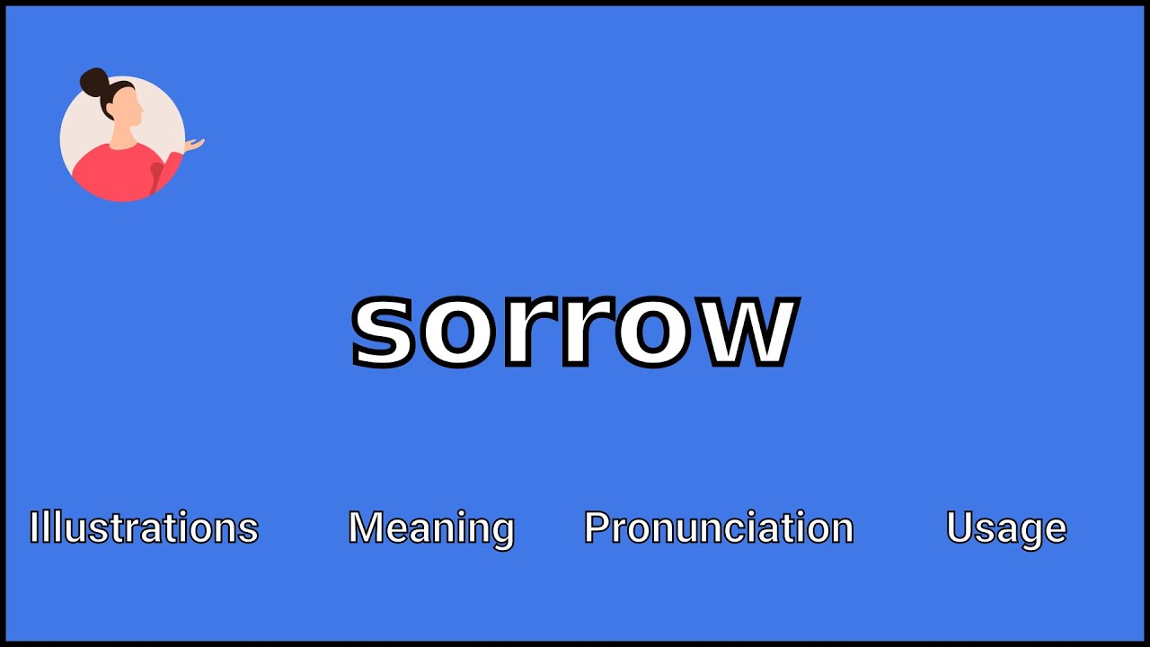 SORROW - Meaning and Pronunciation