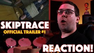 REACTION! Skiptrace Official Trailer #1 - Jackie Chan, Johnny Knoxville Movie 2016
