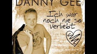 Danny Gee - Ich war noch nie so verliebt