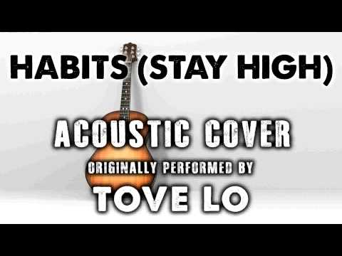 """HABITS (STAY HIGH)"" BY TOVE LO (ACOUSTIC GUITAR COVERS) - ACH"