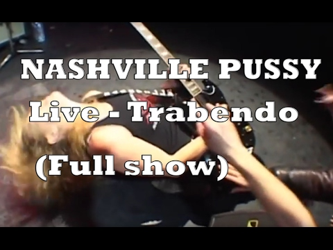 Nashville Pussy - Keep on Fuckin' in Paris (Full Concert) - Live Trabendo / Paris