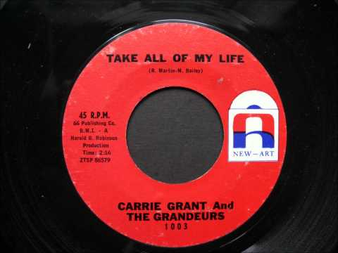 CARRIE GRANT AND THE GRANDEURS - TAKE ALL OF MY LIFE - [NEW-ART 1003] - 1963