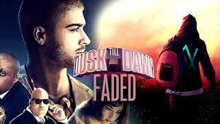 Alan Walker X Zayn | Faded Till Dawn  Mashup  Ft. Sia
