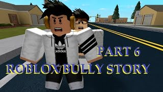Roblox Bully Story Part 6 [ Nelly Just A Dream ]