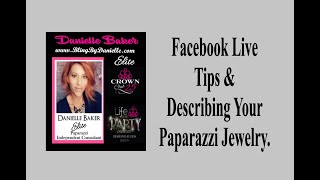 Paparazzi Facebook Live Tips and How To Explain Your Jewelry.
