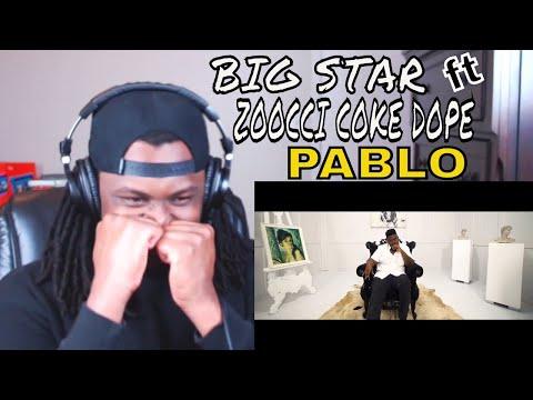 BIG STAR - PABLO ft Zoocci Coke Dope - Reaction